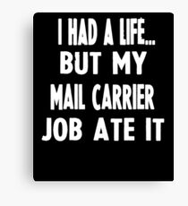 Funny Gifts For Mail Carriers  Canvas Print