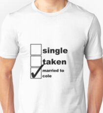 Single, Taken, Married to Cole Unisex T-Shirt