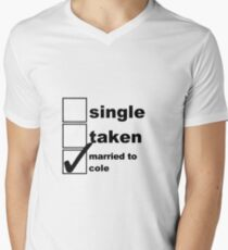 Single, Taken, Married to Cole Men's V-Neck T-Shirt