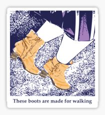 These boots are made for walking Sticker