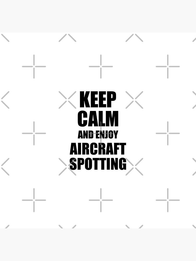 Keep Calm an Enjoy Aircraft Spotting Lover Funny Gift Idea for Hobbies Occupation Present von FunnyGiftIdeas