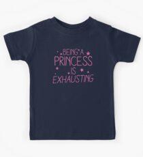 Being a PRINCESS is EXHAUSTING Kids Tee