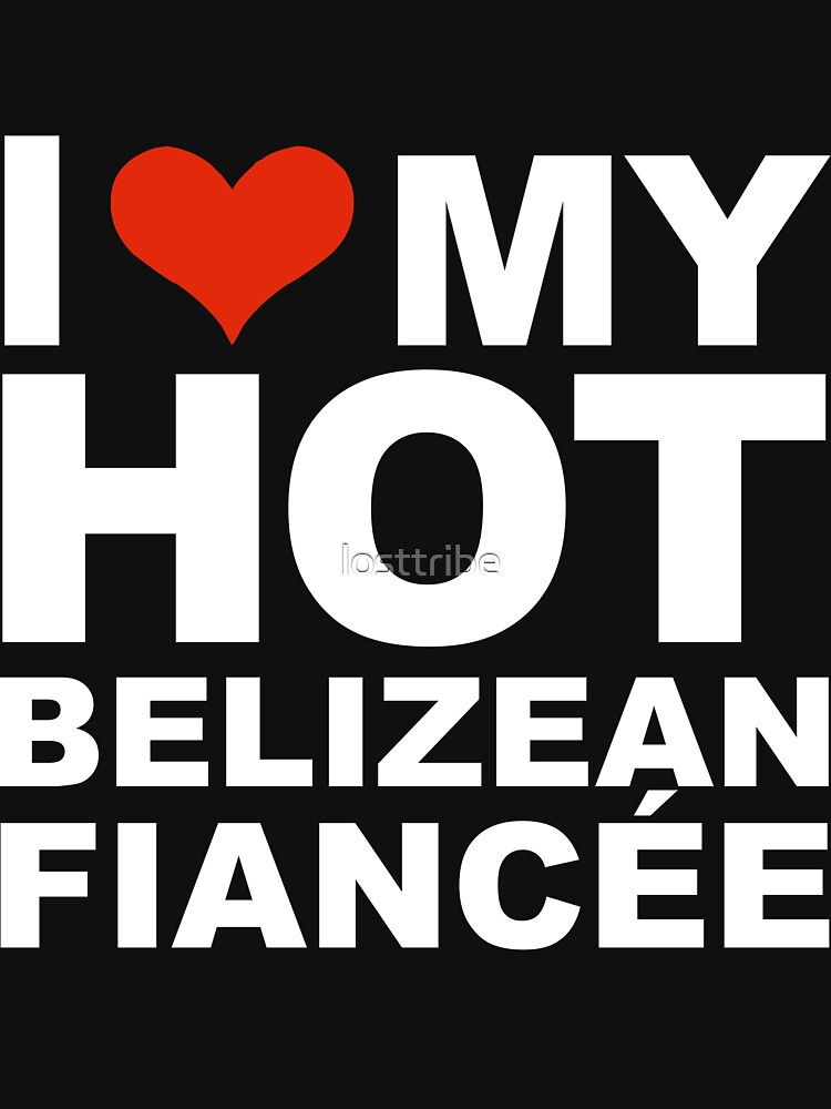 I Love my hot Belizean Fiancee Engaged Engagement Belize by losttribe