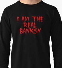 I am the Real Banksy by Chillee Wilson Lightweight Sweatshirt