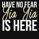 Have No Fear Yia Yia Is Here T Shirt For Grandmother Gift by noirty