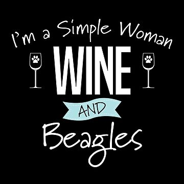 Beagle Dog Design Womens - Im A Simple Woman Wine And Beagles by kudostees