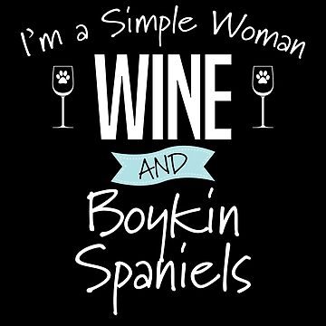Boykin Spaniel Dog Design Womens - Im A Simple Woman Wine And Boykin Spaniels by kudostees