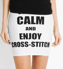 Keep Calm an Enjoy Cross-Stitch Lover Funny Gift Idea for Hobbies Occupation Present Mini Skirt