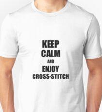 Keep Calm an Enjoy Cross-Stitch Lover Funny Gift Idea for Hobbies Occupation Present Unisex T-Shirt