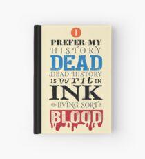 I prefer my history dead Hardcover Journal