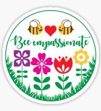 Bee Compassionate Sticker
