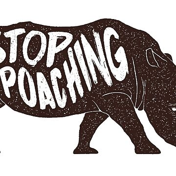 Stop Poaching Rhino by AlyMerchandise