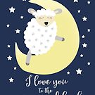 Lamb I love you to the Moon and Back  by JessDesigns