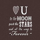 Love You to the moon, stars, forever (brown granite) by shawntking