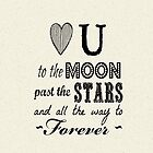 Love you to the moon, stars, forever by shawntking
