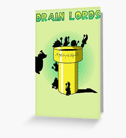 Lords Of The Drain  Greeting Card