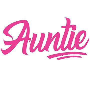 Best. Auntie. Ever by TrendJunky