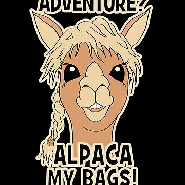 Hipster Adventure Alpaca My Bags Pun by ironydesigns