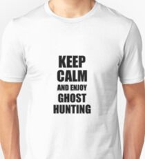 Keep Calm an Enjoy Ghost Hunting Lover Funny Gift Idea for Hobbies Occupation Present Slim Fit T-Shirt