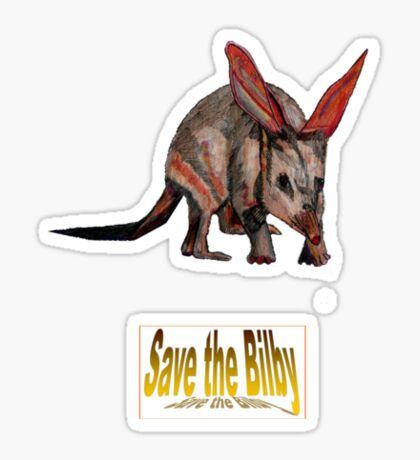 SAVE THE BILBY - DAVE EDWARDS - COLOURED PENCILS - 2010 Sticker
