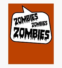 ZOMBIES ZOMBIES ZOMBIES by Bubble-Tees.com Photographic Print