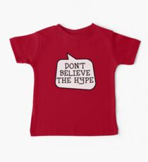 DON'T BELIEVE THE HYPE by Bubble-Tees.com Baby Tee