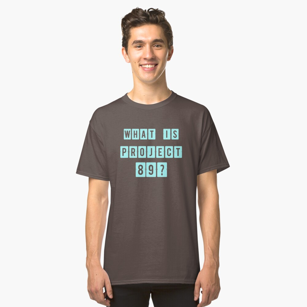 What is Project 89? Classic T-Shirt