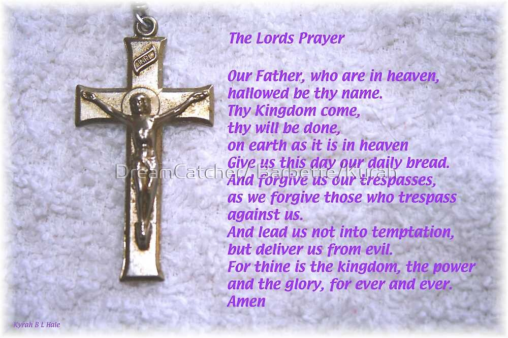 The Lords Prayer by DreamCatcher/ Kyrah