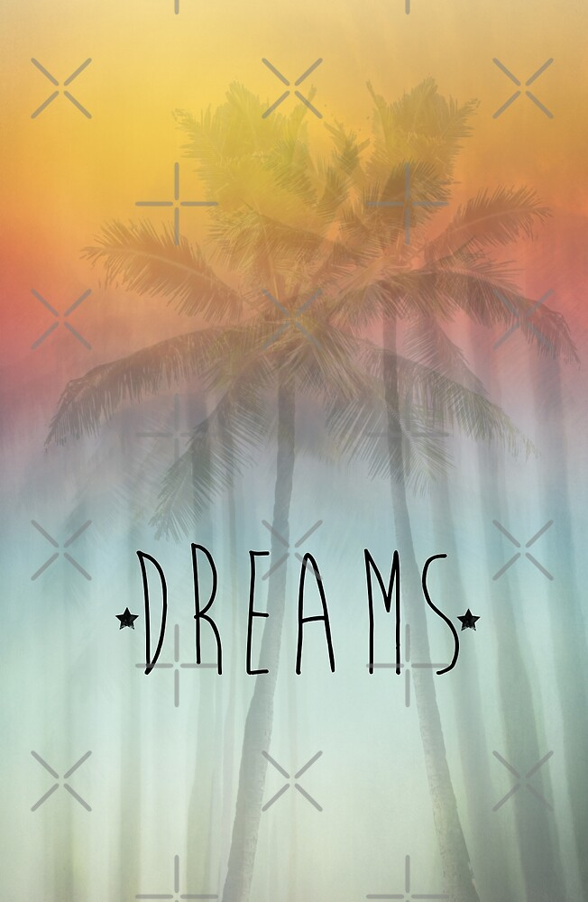 Dreams by Denise Abé