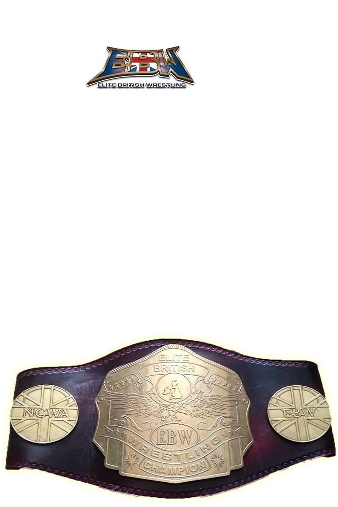 EBW - Elite British Wrestling The Champ is Here by EBWWrestling