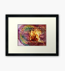 1/3 Part  Will be Brought Through! The FIRE! Framed Print
