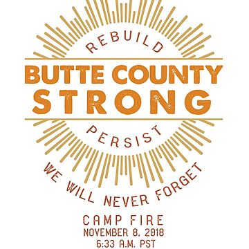 Butte County Strong, California, We Will Never Forget, Camp Fire, California Wildfire by manbird