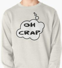 OH CRAP by Bubble-Tees.com Pullover