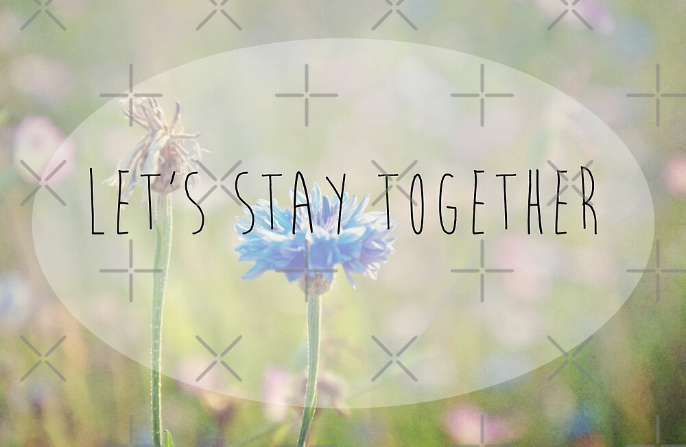Let's Stay Together by Denise Abé