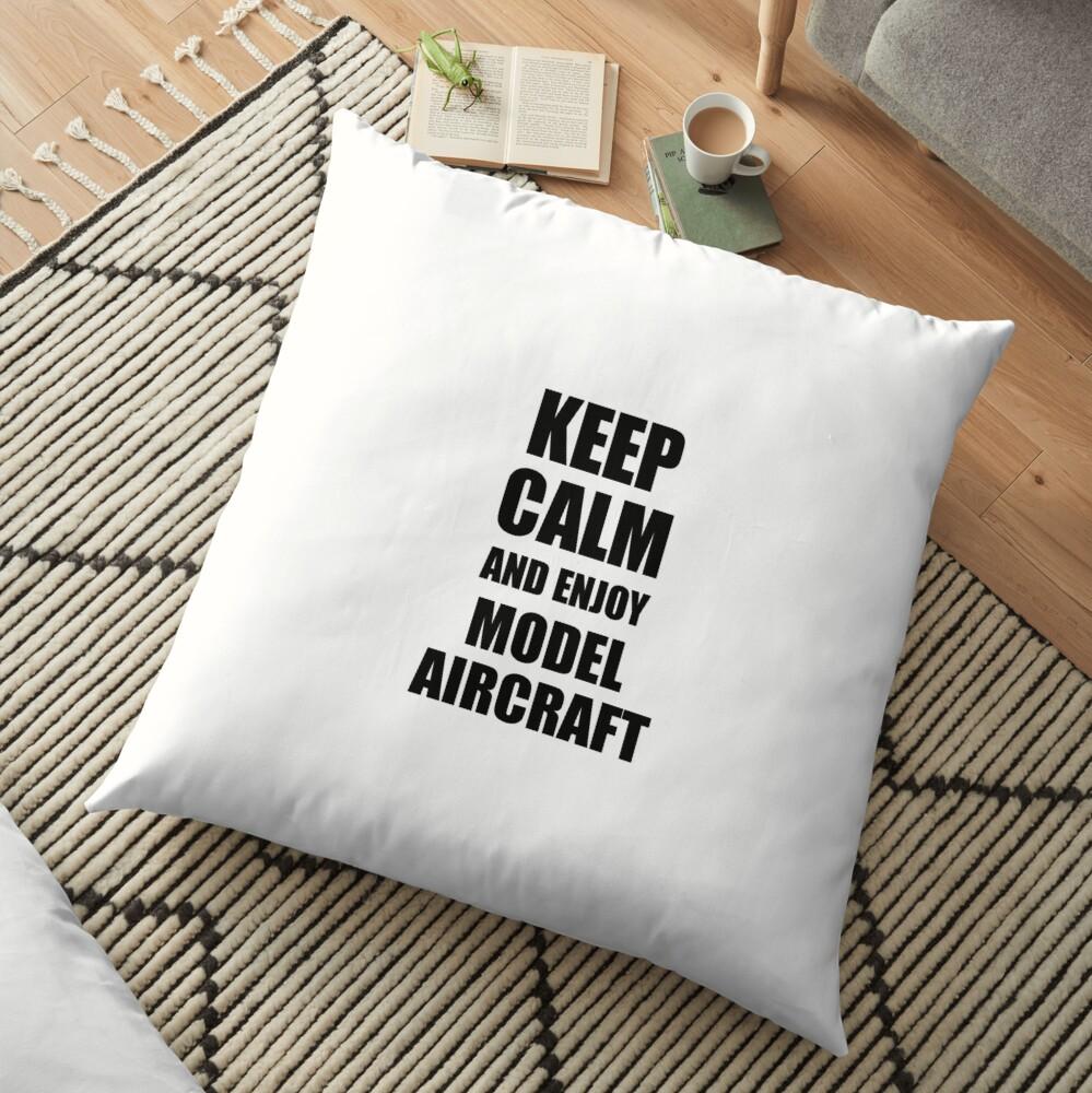 Keep Calm an Enjoy Model Aircraft Lover Funny Gift Idea for Hobbies Occupation Present Bodenkissen