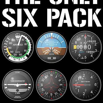 The Only Six Pack I'll Ever Need Funny Pilot T-shirt by zcecmza