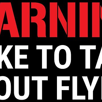 Warning I Like To Talk About Flying Pilot T-shirt by zcecmza