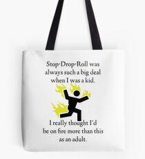Stop! Drop! Roll! Tote Bag