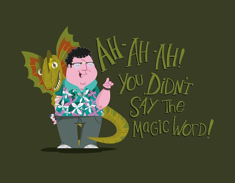 Ah-Ah-Ah! You didn't say the magic word! by jimmyrogers