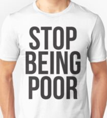 Stop being poor Slim Fit T-Shirt