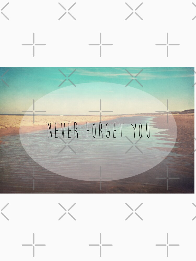 Never Forget You by DeniseAbe