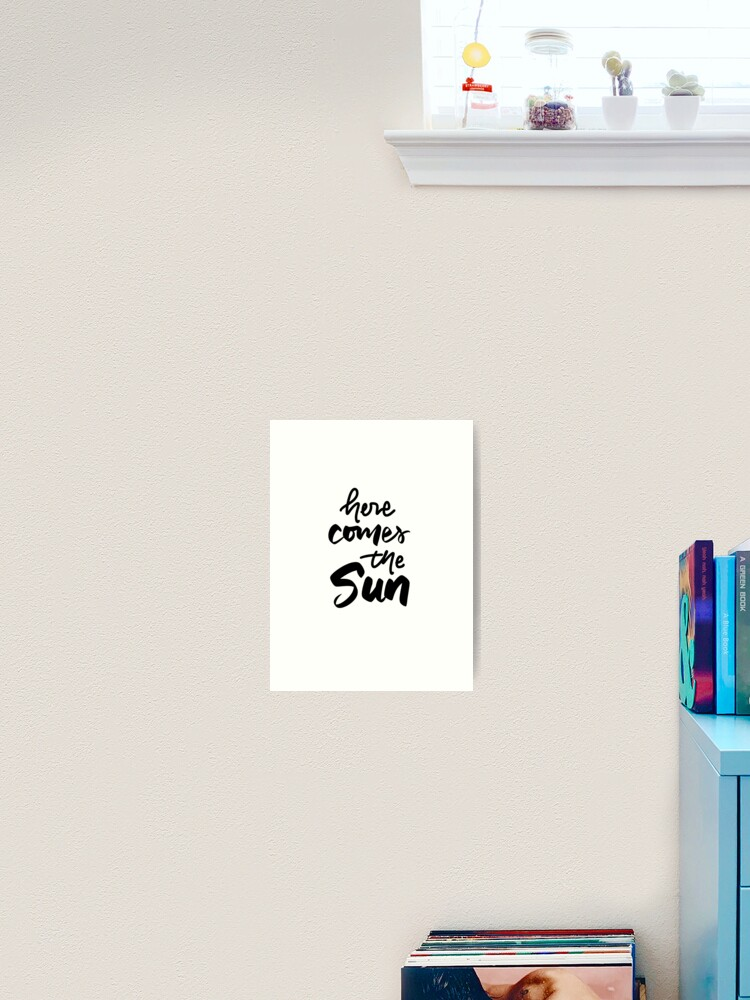 Here Comes The Sun Handwriting Brush Lettering Inspirational Quote Art Print