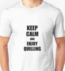 Camiseta ajustada Keep Calm an Enjoy Quilling Lover Funny Gift Idea for Hobbies Occupation Present