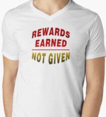 Rewards Earned Not Given Mens V-Neck T-Shirt