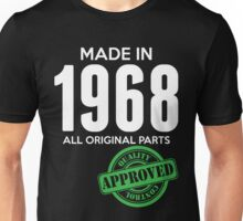 Made In 1968 All Original Parts - Quality Control Approved Unisex T-Shirt