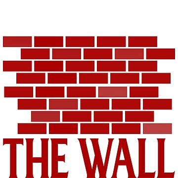 Finish The Wall by TrendJunky