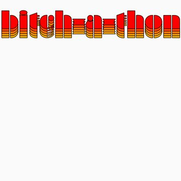 bitch-a-thon (red) by vagnerwhitehead