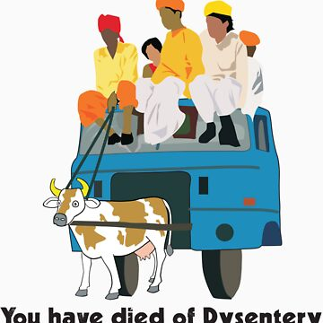 You have died of Dysentery by sakshamputtu