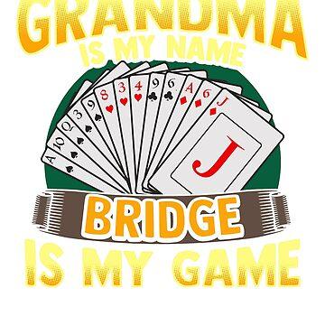 Funny Bridge Card Game T-Shirt Grandma Nana Gift by BlueBerry-Pengu