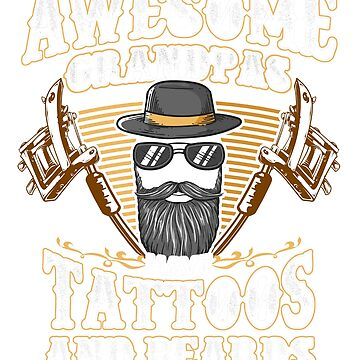 Awesome Grandpas Have Tattoos & Beards T-Shirt Fathers Day by BlueBerry-Pengu